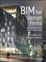 BIM for Design FirmsData Rich Architecture at Small and Medium Scales【電子書籍】[ Fran?ois L?vy ]