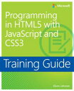 Training Guide Programming in HTML5 with JavaScript and CSS3 (MCSD)70-480【電子書籍】[...