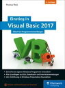 Einstieg in Visual Basic 2017Ideal f r Programmieranf nger【電子書籍】 Thomas Theis