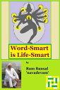 Word-Smart is Life-Smart【電子書籍】[ Ram Bansal ]