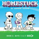 Homestuck, Book 1: Act 1 & Act 2Book 1: Act 1 & Act 2【電子書籍】[ Andrew Hussie ]