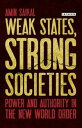 Weak States, Strong SocietiesPower and Authority in the New World Order【電子書籍】[ Amin Saikal ]