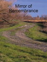 Mirror of Remembrance【電子書籍】[ Dennis S Martin ]