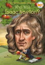 Who Was Isaac Newton 【電子書籍】 Janet B. Pascal