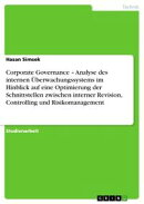 Corporate Governance - Analyse des internen ���berwachungssystems im Hinblick auf eine Optimierung der Schnit��