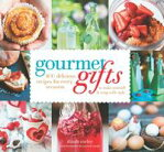 Gourmet Gifts100 Delicious Recipes for Every Occasion to Make Yourself and Wrap with Style[ Dinah Corley ]