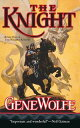 The KnightBook One of The Wizard Knight【電子書籍】[ Gene Wolfe ]
