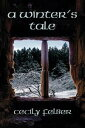 A Winter's Tale【電子書籍】[ Cecily Felber ]
