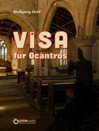 Visa f?r OcantrosAbenteuerroman【電子書籍】[ Wolfgang Held ]