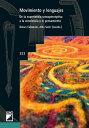 Movimiento y lenguajes. De la experiencia sensoperceptiva a la conciencia y el pensamiento【電子書籍】[ Miquel Alsina Tarr?s ]