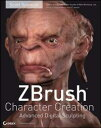 ZBrush Character CreationAdvanced Digital Sculpting【電子書籍】[ Scott Spencer ]