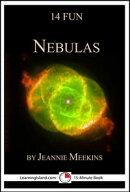 14 Fun Nebulas: Strange Lights in the Galaxy