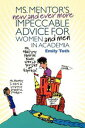 Ms. Mentor's New and Ever More Impeccable Advice for Women and Men in Academia【電子書籍】[ Emily Toth ]