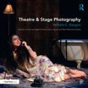 Theatre & Stage PhotographyA Guide to Capturing Images of Theatre, Dance, Opera, and Other Performance Events【電子書籍】[ William Kenyon ]