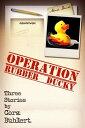 西洋書籍 - Operation Rubber DuckyThree Bizarro Stories【電子書籍】[ Cora Buhlert ]