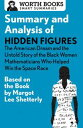 Summary and Analysis of Hidden Figures: The American Dream and the Untold Story of the Black Women Mathematicians Who Helped Win the Space RaceBased on the Book by Margot Lee Shetterly【電子書籍】 Worth Books