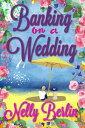 書, 雜誌, 漫畫 - Banking on a Wedding【電子書籍】[ Nelly Berlin ]