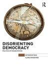 Disorienting Democracy
