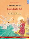 The Wild Swans ? Qazquling?n Bej? (English ? Kurmanji Kurdish)Bilingual children's picture book based on a fairy tale by Hans ..