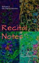 Recital Notes, Volume 2: The Digital Sessions【電子書籍】 Michael Neal Morris