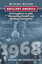 Resilient AmericaElecting Nixon in 1968, Channeling Dissent, and Dividing Government【電子書籍】 Michael Nelson
