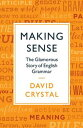 Making SenseThe Glamorous Story of English Grammar【電子書籍】 David Crystal