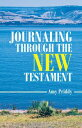 Journaling Through the New Testament【電子書籍】[ Amy Priddy ]