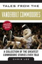 Tales from the Vanderbilt CommodoresA Collection o