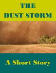 The Dust Storm (A Short Story) -- Also read Slave Auction, Missus Buck, The Hankering, Grandpa's Courtship, Rock, Trouble Down South and Other Stories, and Mo' Trouble Down South[ Katrina Parker Williams ]