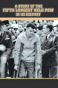 A Story of the Fifth Longest Held Pow in Us HistoryNew Edition of Previously Published Book【電子書籍】[ Ray Vohden ]