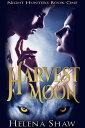 Harvest MoonNight Hunters, 1【電子書籍】 Helena Shaw