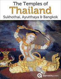 Temples of Thailand: Bangkok Ayutthaya Sukhothai【電子書籍】[ Approach Guides ]