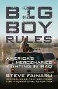 西洋書籍 - Big Boy RulesAmerica's Mercenaries Fighting in Iraq【電子書籍】[ Steve Fainaru ]