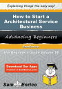 書, 雜誌, 漫畫 - How to Start a Architectural Service BusinessHow to Start a Architectural Service Business【電子書籍】[ Lila Tyler ]