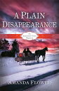 A Plain DisappearanceAn Appleseed Creek Mystery【電子書籍】 Amanda Flower