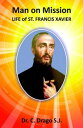 Manon Mission - Life of St. Francis Xavier【電子書籍】[ Dr. C. Drago ]