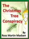 The Christmas Tree Conspiracy【電子書籍】[ Ross Martin Madsen ]