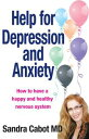Help for Depression and Anxiety Hormones【電子書籍】 Sandra Cabot MD