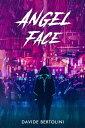 Angel Face【電子書籍】[ Davide Bertolini ]