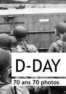 D-DAY : 70 ans, 70 photos