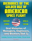 Memories of the Golden Age of American Space Flight (Mercury, Gemini, Apollo, Skylab) - Oral Histories of Ma��