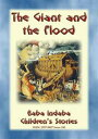 THE GIANT OF THE FLOOD - An ancient Sumerian/Babylonian LegendBaba Indaba Children's Stories - Issue 242【電子書籍】[ Anon E. Mouse ]
