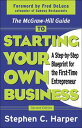 The McGraw-Hill Guide to Starting Your Own Business : A Step-By-Step B...