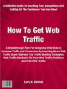 How To Get Web TrafficA Breakthrough Plan For Designing Web Sites to Increase Traffic and Conversion By Learning About Web Traffic Super Highway Top Traffic Building Strategies, Web Traffic Mechanic Fix Your Web Traffic Problems and Free【電子書籍】