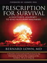 Prescription for SurvivalA Doctor's Journey to End Nuclear Madness【電子書籍】[ Bernard Lown ]