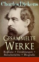 Gesammelte Werke: Romane + Erz���hlungen + Reiseberichte + Biografie (27 Titel in einem Buch - Vollst���ndige ��