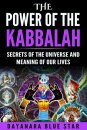 The Power of the Kabbalah: Secrets of the Universe and Meaning of our Lives