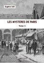 LES MYSTERES DE PARIS ?dition illustr?eTOME 3【電子書籍】[ EUGENE SUE ]