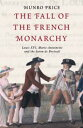 The Fall of the French Monarch...