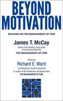 Beyond Motivation: Building on the Management of Time